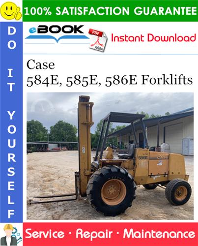 Case 584E, 585E, 586E Forklifts Service Repair Manual