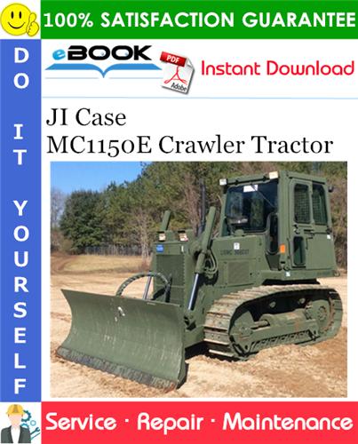 J.I. Case MC1150E Crawler Tractor Service Repair Manual