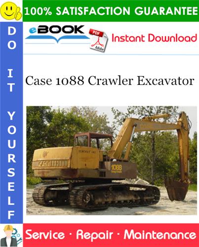 Case 1088 Crawler Excavator Service Repair Manual