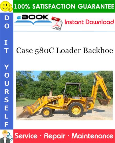 Case 580c Loader Backhoe Service Repair Manual Manual Guide