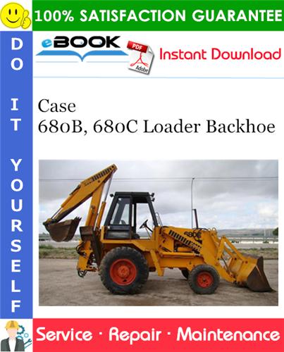 Case 680B, 680C Loader Backhoe Service Repair Manual