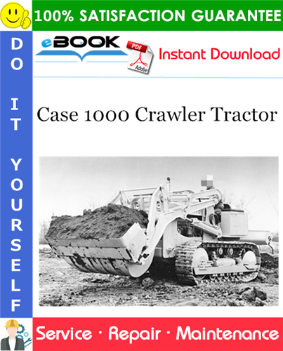 Case 1000 Crawler Tractor Service Repair Manual