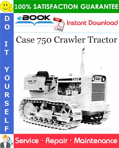 Case 750 Crawler Tractor Service Repair Manual
