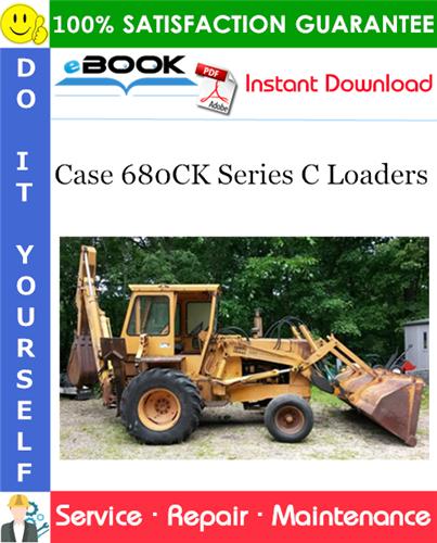 Case 680CK Series C Loaders Service Repair Manual
