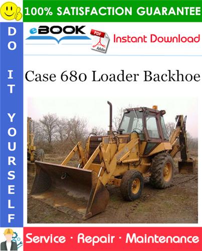 Case 680 Loader Backhoe Service Repair Manual (Prior to SN 9101501)