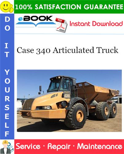 Case 340 Articulated Truck Service Repair Manual