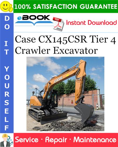 Case CX145CSR Tier 4 Crawler Excavator Service Repair Manual
