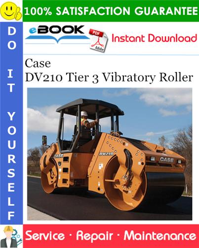 Case DV210 Tier 3 Vibratory Roller Service Repair Manual
