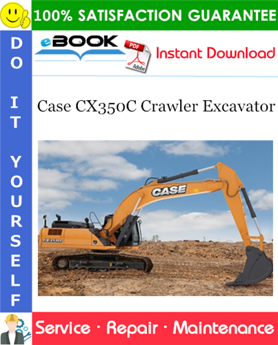 Case CX350C Crawler Excavator Service Repair Manual (APAC Region - ANZ Market)