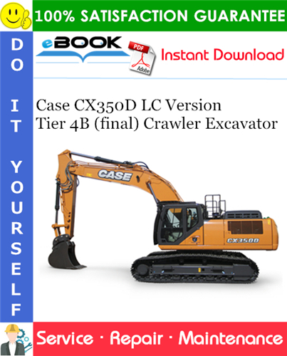 Case CX350D LC Version Tier 4B (final) Crawler Excavator Service Repair Manual