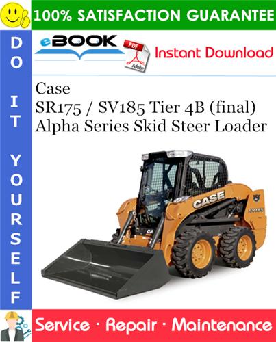Case SR175 / SV185 Tier 4B (final) Alpha Series Skid Steer Loader