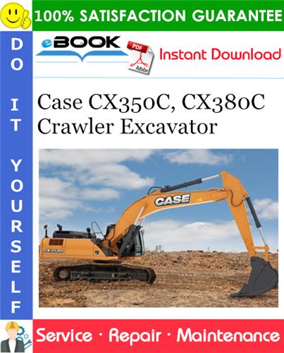 Case CX350C, CX380C Crawler Excavator Service Repair Manual