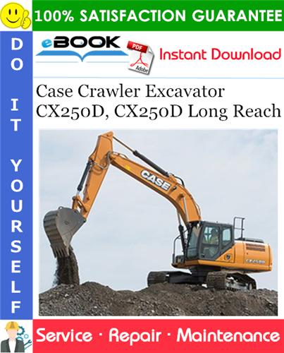 Case CX250D, CX250D Long Reach Crawler Excavator Service Repair Manual (MEA Market)