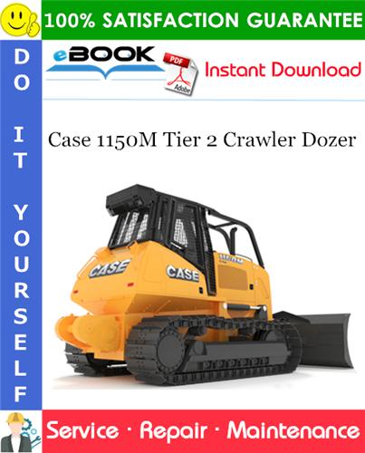 Case 1150M Tier 2 Crawler Dozer Service Repair Manual