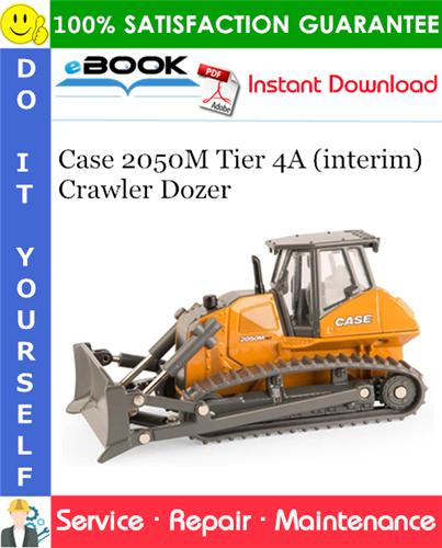 Case 2050M Tier 4A (interim) Crawler Dozer Service Repair Manual