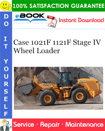 Case 1021F 1121F Stage IV Wheel Loader Service Repair Manual