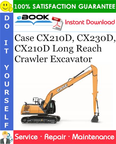 Case CX210D, CX230D, CX210D Long Reach Crawler Excavator Service Repair Manual