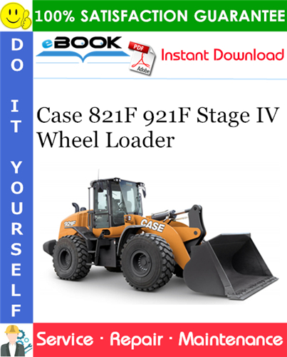Case 821F 921F Stage IV Wheel Loader Service Repair Manual