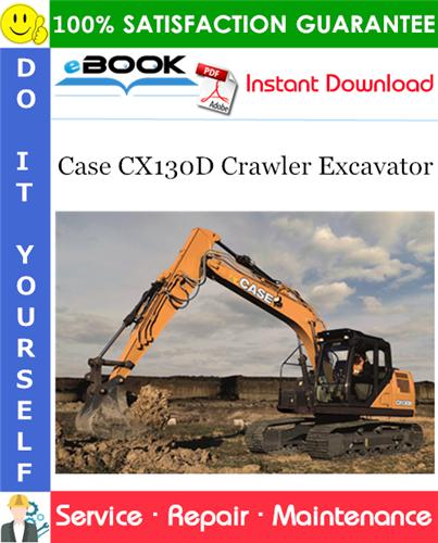 Case CX130D Crawler Excavator Service Repair Manual