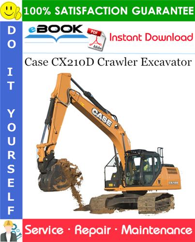 Case CX210D Crawler Excavator Service Repair Manual