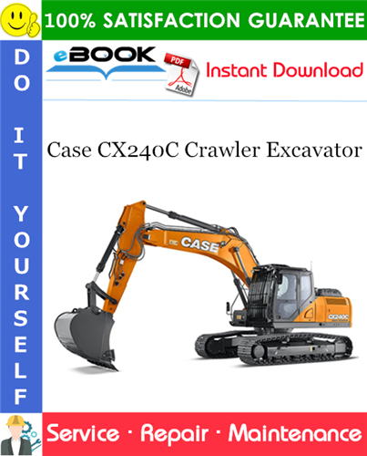 Case CX240C Crawler Excavator Service Repair Manual