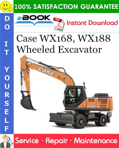 Case WX168, WX188 Wheeled Excavator Service Repair Manual
