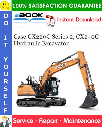 Case CX220C Series 2, CX240C Hydraulic Excavator Service Repair Manual