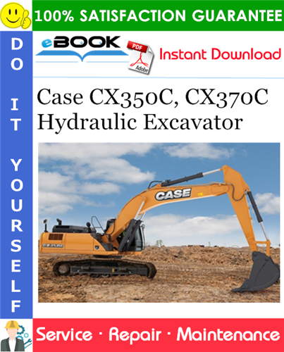 Case CX350C, CX370C Hydraulic Excavator Service Repair Manual - Tier 3