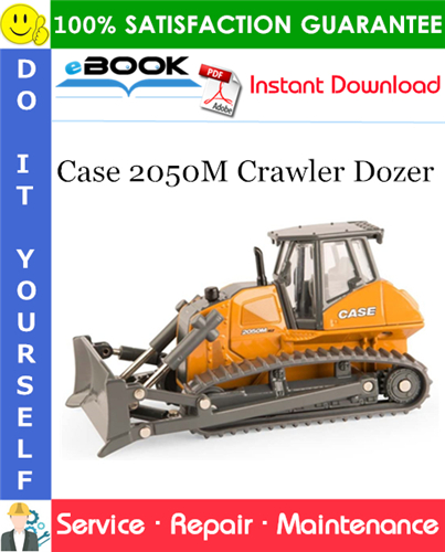 Case 2050M Crawler Dozer Service Repair Manual - Made in Brazil
