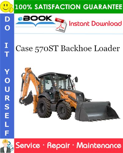 Case 570ST Backhoe Loader Service Repair Manual