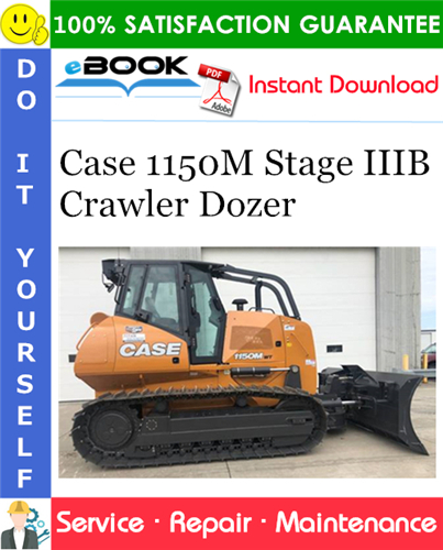 Case 1150M Stage IIIB Crawler Dozer Service Repair Manual