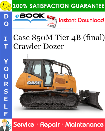 Case 850M Tier 4B (final) Crawler Dozer Service Repair Manual