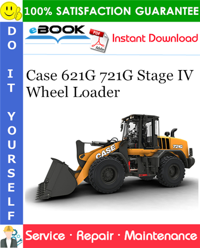 Case 621G 721G Stage IV Wheel Loader Service Repair Manual
