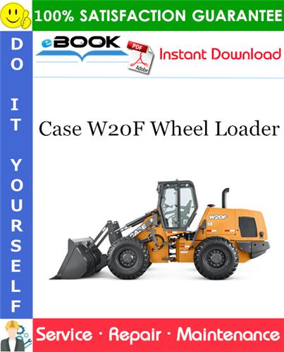 Case W20F Wheel Loader Service Repair Manual