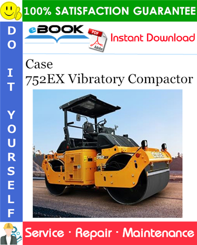 Case 752EX Vibratory Compactor Service Repair Manual