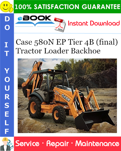 Case 580N EP Tier 4B (final) Tractor Loader Backhoe Service Repair Manual