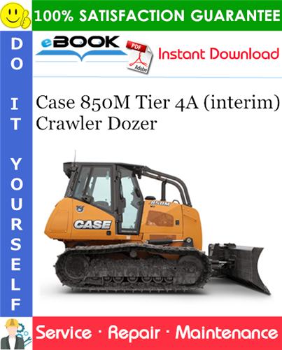 Case 850M Tier 4A (interim) Crawler Dozer Service Repair Manual