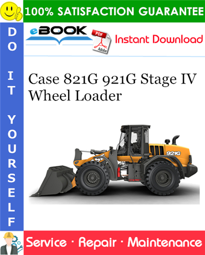 Case 821G 921G Stage IV Wheel Loader Service Repair Manual