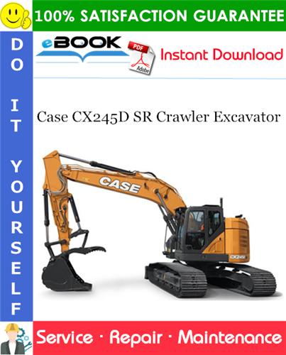 Case CX245D SR Crawler Excavator Service Repair Manual (EU Market)
