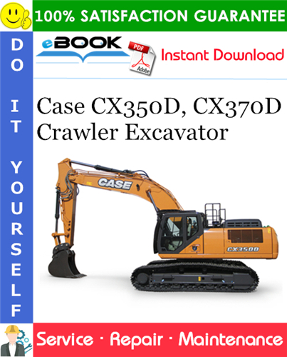 Case CX350D CX370D Crawler Excavator Service Repair Manual (EU & MEA Market)