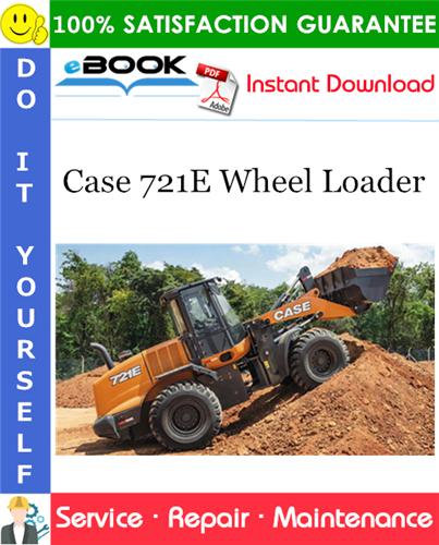 Case 721E Wheel Loader Service Repair Manual