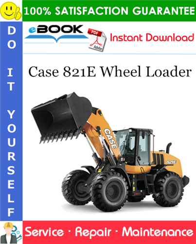 Case 821E Wheel Loader Service Repair Manual (Latin America Market)