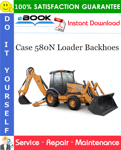 Case 580N Loader Backhoes Service Repair Manual