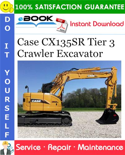 Case CX135SR Tier 3 Crawler Excavator Service Repair Manual