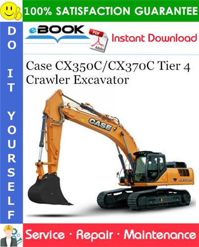 Case CX350C/CX370C Tier 4 Crawler Excavator Service Repair Manual