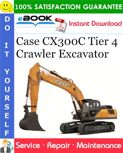 Case CX300C Tier 4 Crawler Excavator Service Repair Manual
