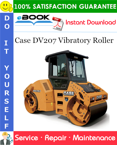 Case Dv207 Vibratory Roller Service Repair Manual