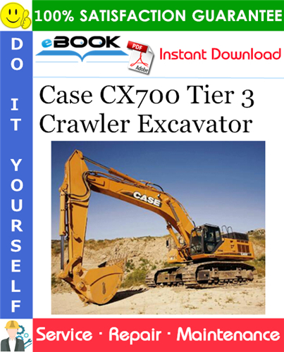 Case CX700 Tier 3 Crawler Excavator Service Repair Manual