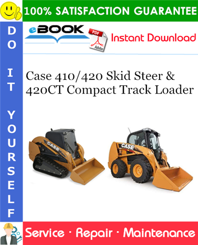 Case 410/420 Skid Steer & 420CT Compact Track Loader Service Repair Manual