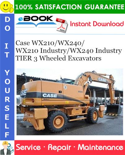 Case WX210/WX240/WX210 Industry/WX240 Industry TIER 3 Wheeled Excavators